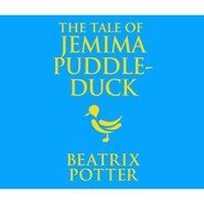 The Tale of Jemima Puddle-Duck (Unabridged)