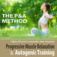 P&A Method: Progressive Muscle Relaxation and Autogenic Training - Highly Effective & Sustainable Deep Relaxation