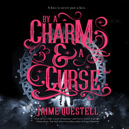 By a Charm and a Curse (Unabridged)
