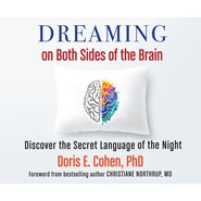 Dreaming on Both Sides of the Brain - Discover the Secret Language of the Night (Unabridged)