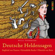 Deutsche Heldensagen, Teil 1: Siegfried von Xanten   Kriemhilds Rache   Dietrich von Bern (Gekürzt)