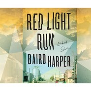 Red Light Run - Linked Stories (Unabridged)