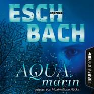 Aquamarin - Teil 1 (Ungekürzt)