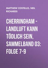 Cherringham - Landluft kann tödlich sein, Sammelband 03: Folge 7-9