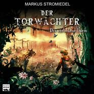 Der Torwächter, Teil 3: Der verbotene Turm