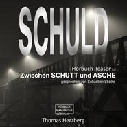 Schuld - Zwischen Schutt & Asche (Hörbuch-Teaser)