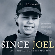 Since Joel - Love and Loss on the Spectrum (Unabridged)