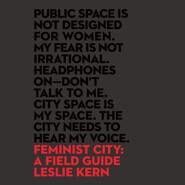 Feminist City - A Field Guide (Unabridged)