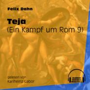 Teja - Ein Kampf um Rom, Buch 9 (Ungekürzt)