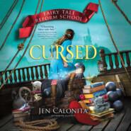 Cursed - Fairy Tale Reform School, Book 6 (Unabridged)