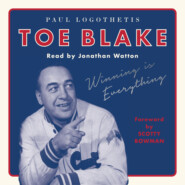 Toe Blake - Winning Is Everything (Unabridged)