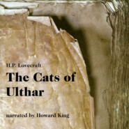 The Cats of Ulthar (Unabridged)