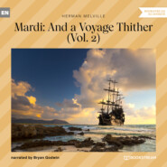 Mardi: And a Voyage Thither, Vol. 2 (Unabridged)