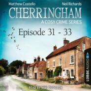Episode 31-33 - A Cosy Crime Compilation - Cherringham: Crime Series Compilations 11 (Unabridged)