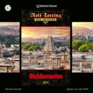 Blutdiamanten - Rolf Torring - Neue Abenteuer, Folge 37 (Ungekürzt)