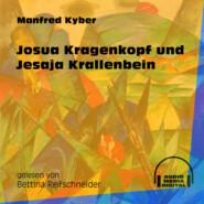 Josua Kragenkopf und Jesaja Krallenbein (Ungekürzt)