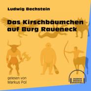 Das Kirschbäumchen auf Burg Raueneck (Ungekürzt)