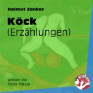 Köck - Erzählungen (Ungekürzt)