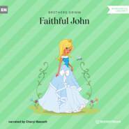 Faithful John (Ungekürzt)