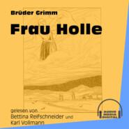 Frau Holle (Ungekürzt)