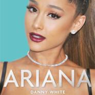 Ariana - The Biography (Unabridged)
