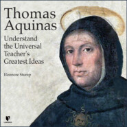 Thomas Aquinas - Understand the Universal Teacher\'s Greatest Ideas (Unabridged)
