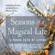 Seasons of a Magical Life - A Pagan Path of Living (Unabridged)