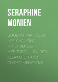Good Karma - Your Life-Changing Mindfulness Meditation - Guided Relaxation and Guided Meditation