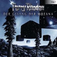 Perry Rhodan, Folge 7: Der Gesang der Motana