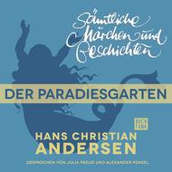 H. C. Andersen: Sämtliche Märchen und Geschichten, Der Paradiesgarten