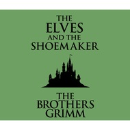 The Elves and the Shoemaker (Unabridged)