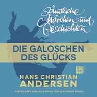 H. C. Andersen: Sämtliche Märchen und Geschichten, Die Galoschen des Glücks