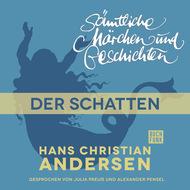 H. C. Andersen: Sämtliche Märchen und Geschichten, Der Schatten
