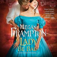 Lady Be Bad - Duke\'s Daughters, Book 1 (Unabridged)