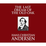 The Last Dream of the Old Oak (Unabridged)