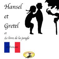 Märchen auf Französisch, Hansel et Gretel \/ Le Livre de la jungle