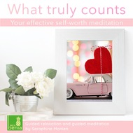 What Truly Counts - Your Effective Self-Worth Meditation - Guided Relaxation and Guided Meditation