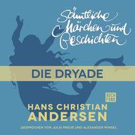 H. C. Andersen: Sämtliche Märchen und Geschichten, Die Dryade
