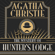 Hercule Poirot, The Mystery of Hunter\'s Lodge (Unabridged)