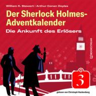 Die Ankunft des Erlösers - Der Sherlock Holmes-Adventkalender, Folge 3 (Ungekürzt)