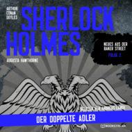 Sherlock Holmes: Der doppelte Adler - Neues aus der Baker Street, Folge 2 (Ungekürzt)