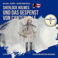 Sherlock Holmes und das Gespenst von Canterville - Die übernatürlichen Fälle, Folge 4 (Ungekürzt)