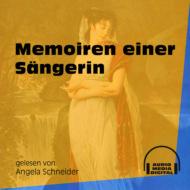 Memoiren einer Sängerin (Ungekürzt)