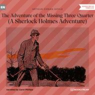 The Adventure of the Missing Three-Quarter - A Sherlock Holmes Adventure (Unabridged)