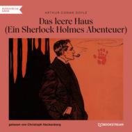 Das leere Haus - Ein Sherlock Holmes Abenteuer (Ungekürzt)