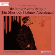 Die Junker vom Reigate - Ein Sherlock Holmes Abenteuer (Ungekürzt)