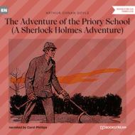 The Adventure of the Priory School - A Sherlock Holmes Adventure (Unabridged)