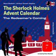 The Redeemer\'s Coming - The Sherlock Holmes Advent Calendar, Day 7 (Unabridged)