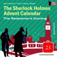 The Redeemer\'s Coming - The Sherlock Holmes Advent Calendar, Day 23 (Unabridged)