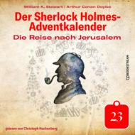 Die Reise nach Jerusalem - Der Sherlock Holmes-Adventkalender, Tag 23 (Ungekürzt)